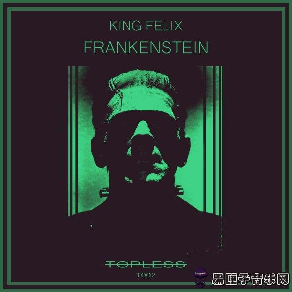King Felix - Frankenstein (Original Mix)