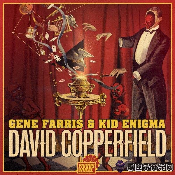 Gene Farris & Kid Enigma - David Copperfield (Original Mix)