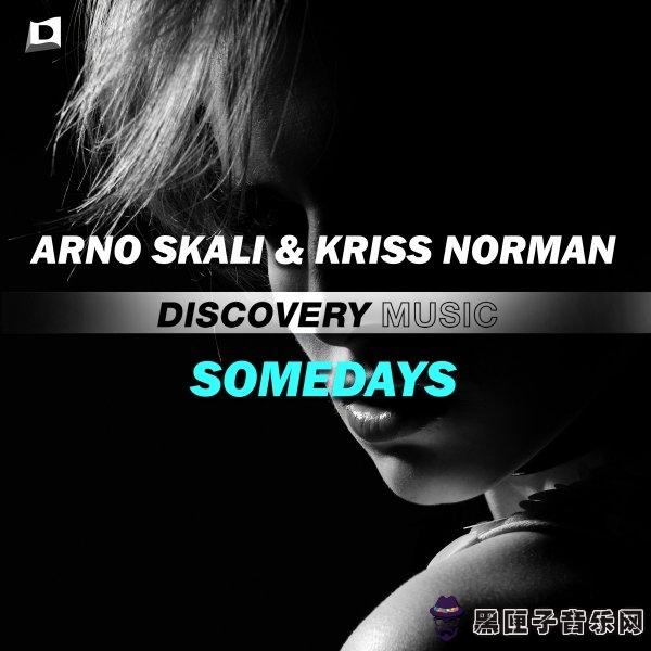 Arno Skali & Kriss Norman - Somedays (Original Mix)