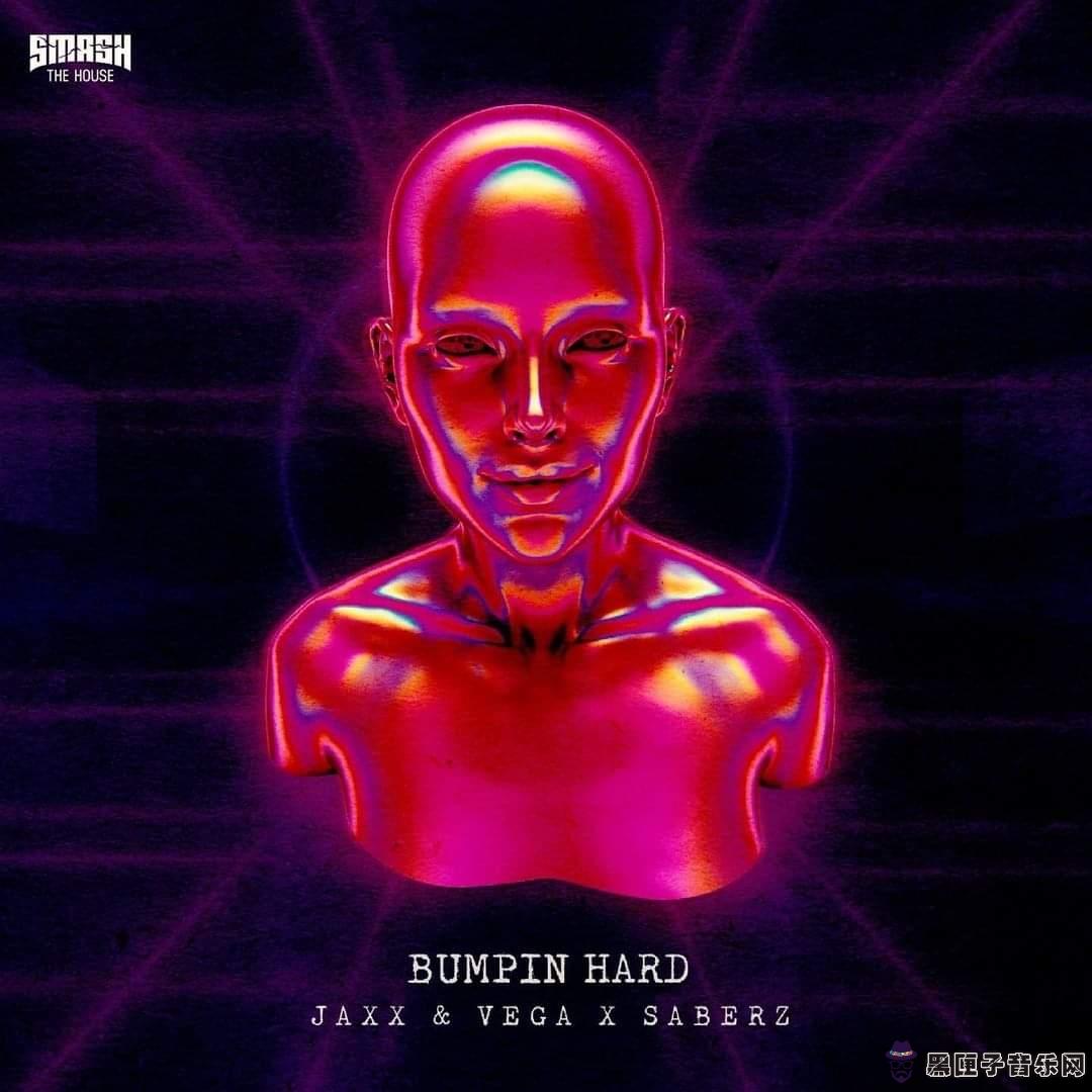 Jaxx & Vega x SaberZ - Bumpin Hard (Extended Mix)