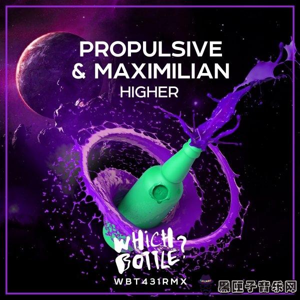Propulsive & Maximilian - Higher (Extended Mix)