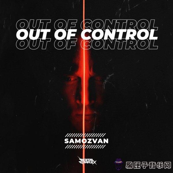 SAMOZVAN - Out Of Control (Original Mix)