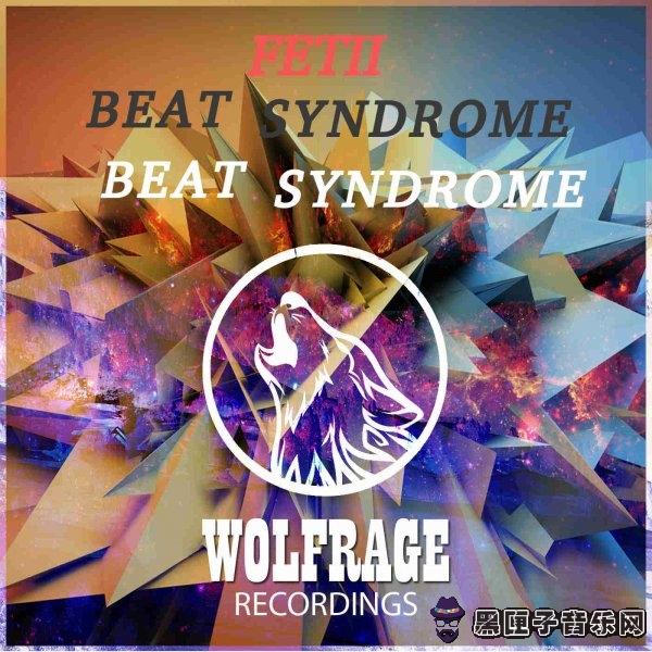 FETII - BEAT SYNDROME (Original Mix)