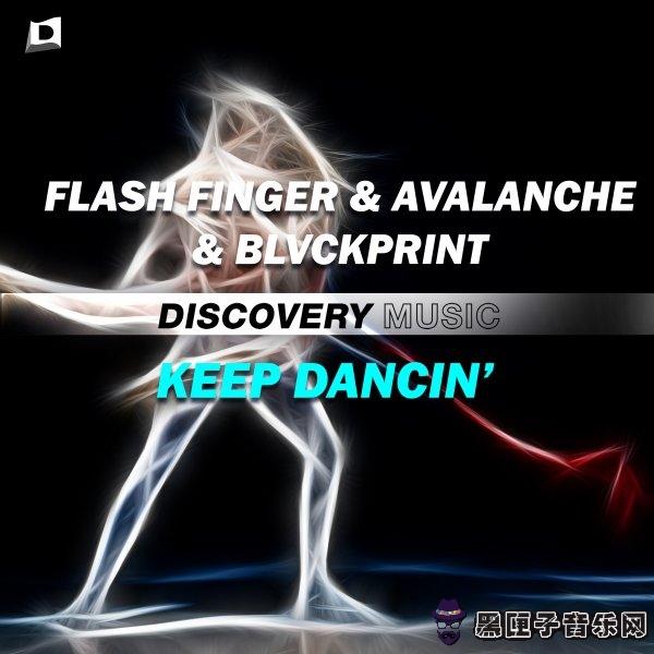 Flash Finger & AvAlanche & BLVCKPRINT - Keep Dancin' (Original Mix)