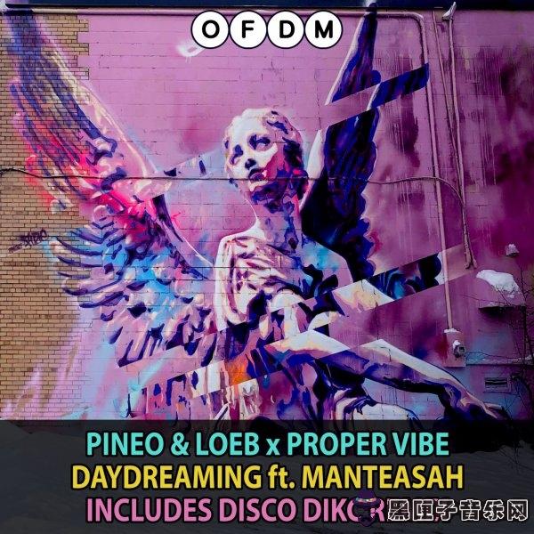 PINEO & LOEB Proper Vibe Manteasah - Daydreaming (Disco Dikc Remix)