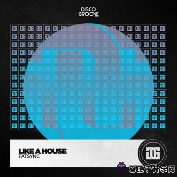 Fatsync - Like a House (Original Mix)