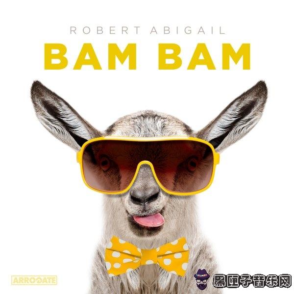 Robert Abigail - Bam Bam (Original Mix)