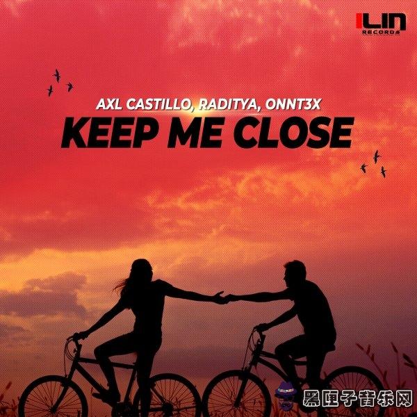 AXL Castillo Raditya ONNT3X - Keep Me Close (Original Mix)