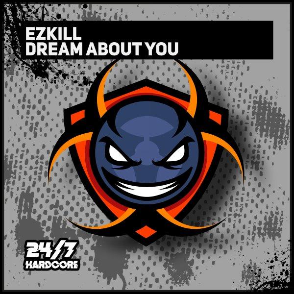 Ezkill - Dream About You (Original Mix)
